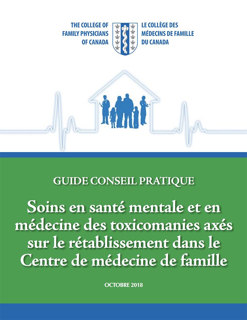Guide Conseil pratique : Soins en santé mentale et en médecine des toxicomanies axés sur le rétablissement dans le Centre de médecine de famille